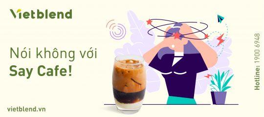 Nói không với say Cafe!
