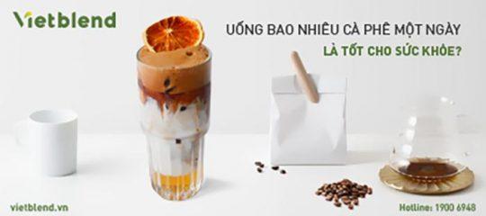 Uống bao nhiêu cà phê một ngày là tốt cho sức khỏe?