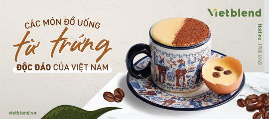 Các món đồ uống từ Trứng độc đáo của Việt Nam