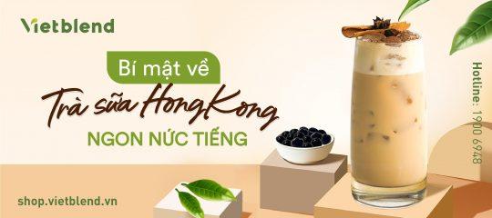 Bí mật về trà sữa HongKong ngon nức tiếng