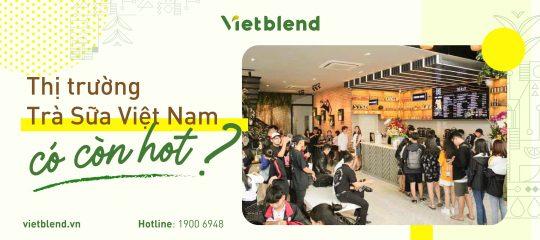 Thị trường Trà sữa Việt Nam có còn hot?